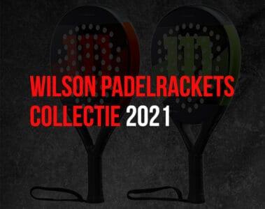 Wilson padel racket collectie 2021